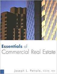 Essentials of Commercial Real Estate by Joseph Petrole, CCIM, MAI